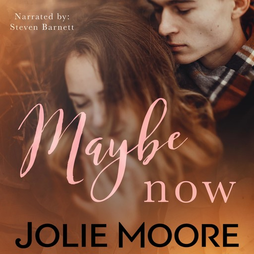 Maybe Now, Jolie Moore