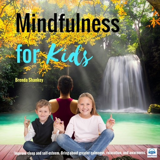 Mindfulness for Kids, Brenda Shankey