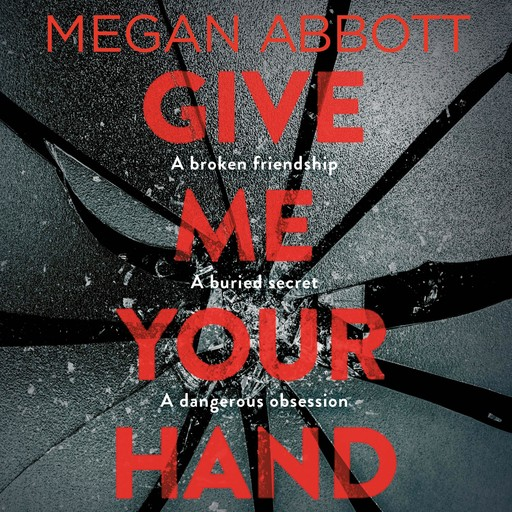 Give Me Your Hand, Megan Abbott