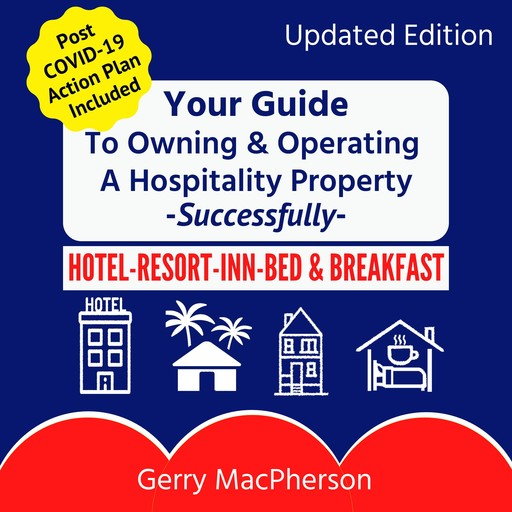 Your Full Guide to Owning & Operating a Hospitality Property - Successfully, Gerry MacPherson