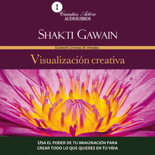 Creative visualization / Visualización creativa, Shakti Gawain