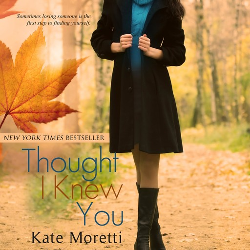 Thought I Knew You, Kate Moretti
