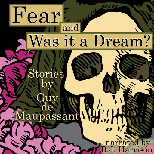 Fear and Was It a Dream?, Guy de Maupassant