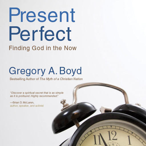 The Present Perfect, Gregory Boyd