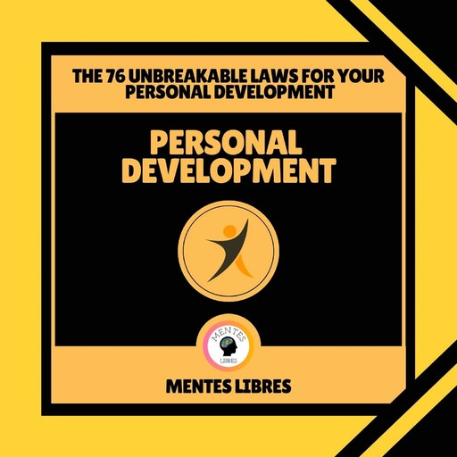 Personal Development - The 76 Unbreakable Laws for Your Personal Development, MENTES LIBRES