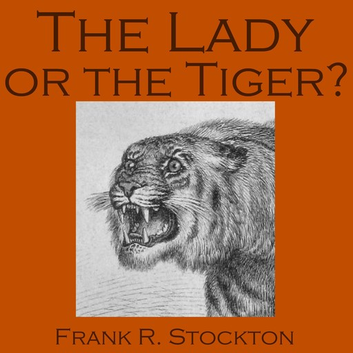 The Lady or the Tiger?, Frank Richard Stockton