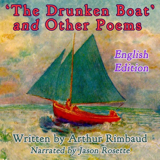 """""""The Drunken Boat'' and Other Poems by Arthur Rimbaud, Arthur Rimbaud"""