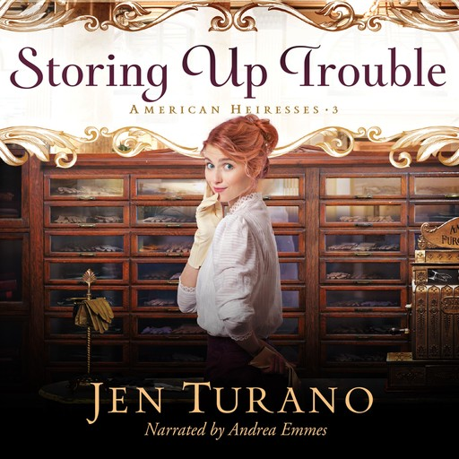 Storing Up Trouble, Jen Turano