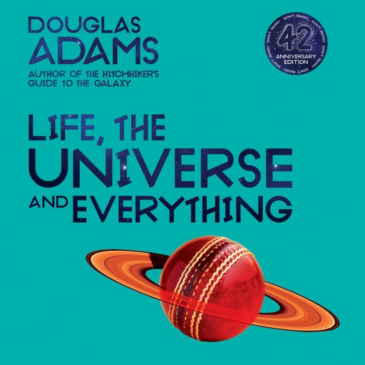 Life, the Universe and Everything, Douglas Adams