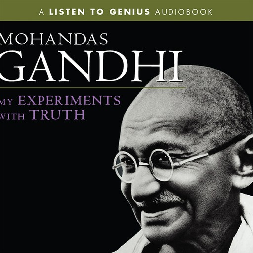 My Experiments with Truth, Mohandas Gandhi
