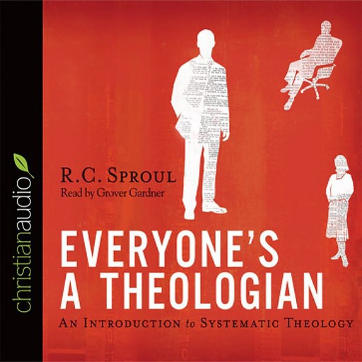 Everyone's a Theologian, R.C.Sproul