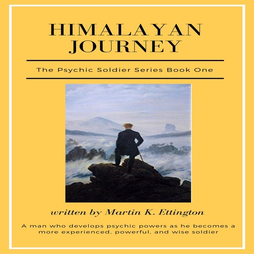 Himalayan Journey (The Psychic Soldier Series-Book One), Martin K Ettington