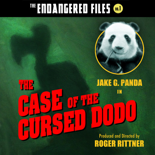 The Case of the Cursed Dodo (The Endangered Files: Book 1), Jake G. Panda