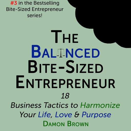 The Balanced Bite-Sized Entrepreneur, Damon Brown