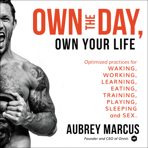 Own the Day, Own Your Life, Aubrey Marcus