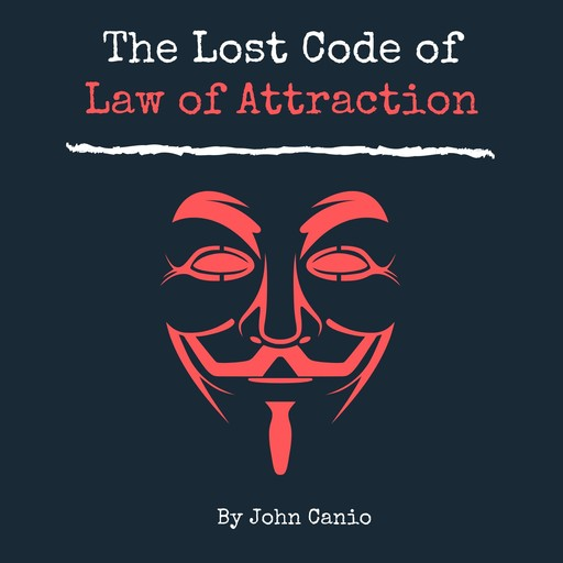 The Lost Code of Law of Attraction, John Canio