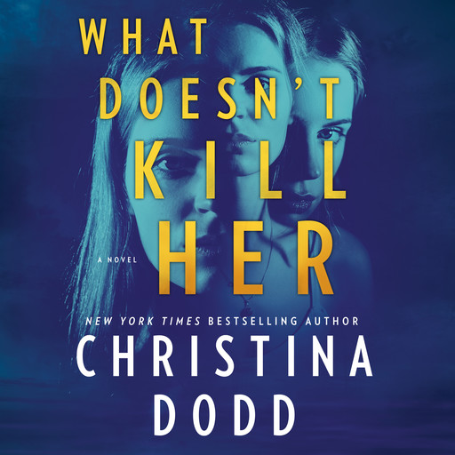 What Doesn't Kill Her, Christina Dodd
