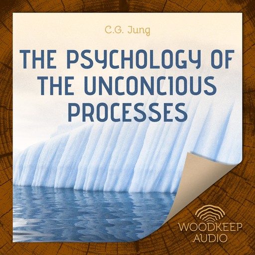 The Psychology of the Unconcious Processes, C.G.Jung