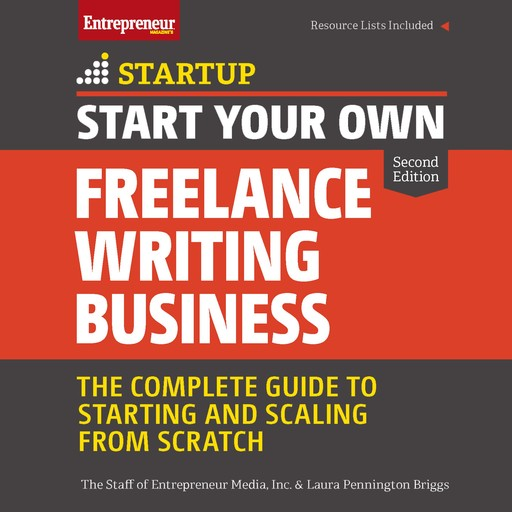 Start Your Own Freelance Writing Business, Inc., The Staff of Entrepreneur Media, Laura Briggs
