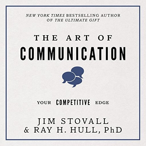 The Art of Communication:Your Competitive Edge, Raymond Hull, Jim Stovall