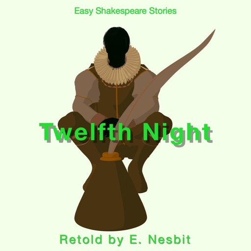 Twelfth Night Retold by E. Nesbit, Nesbit