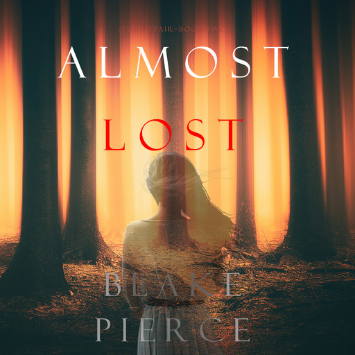 Almost Lost (The Au Pair—Book Two), Blake Pierce