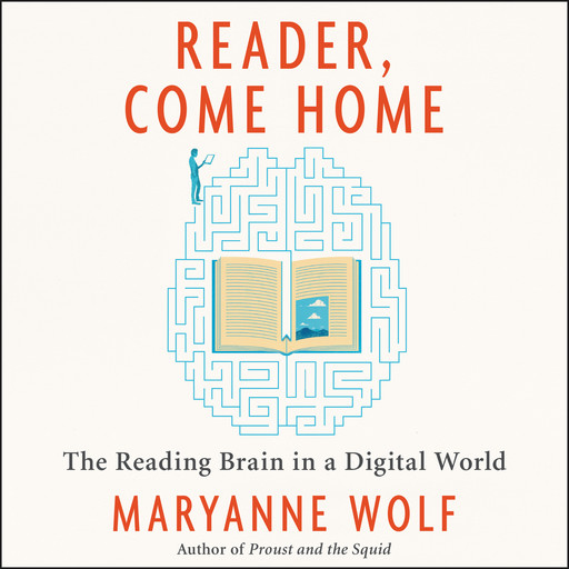 Reader, Come Home, Maryanne Wolf