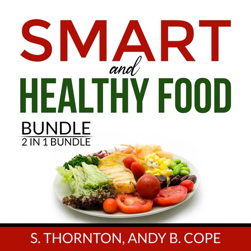 Smart and Healthy Food Bundle, 2 in 1 Bundle: Nutrient Power and Genius Foods, Thornton, and Andy B. Cope