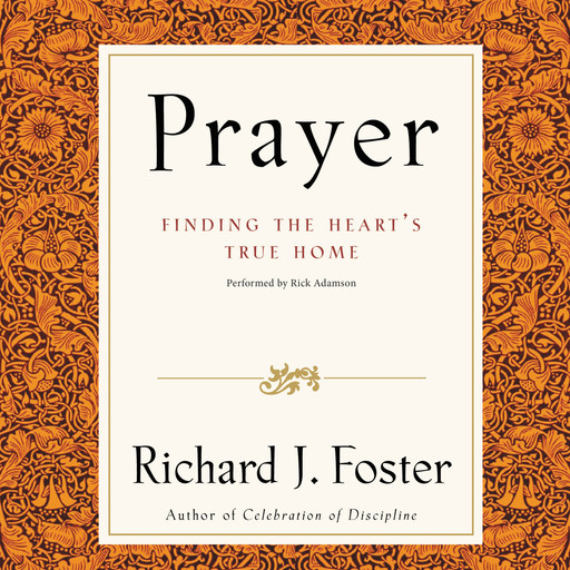 Prayer Selections, Richard Foster