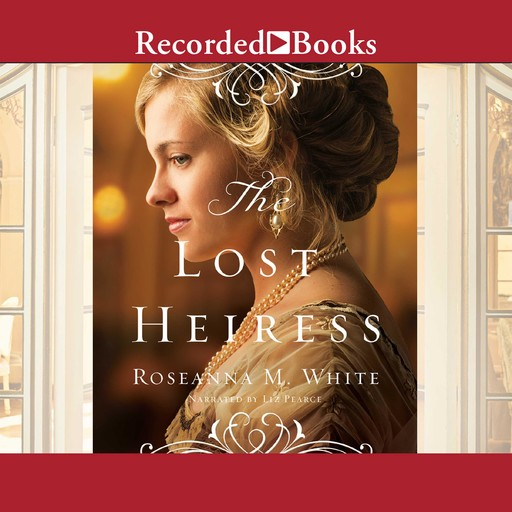 The Lost Heiress, Roseanna M.White