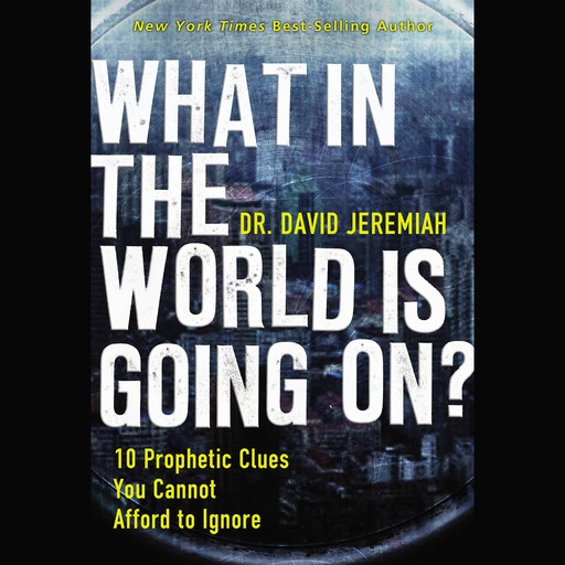 What in the World is Going On?, David Jeremiah