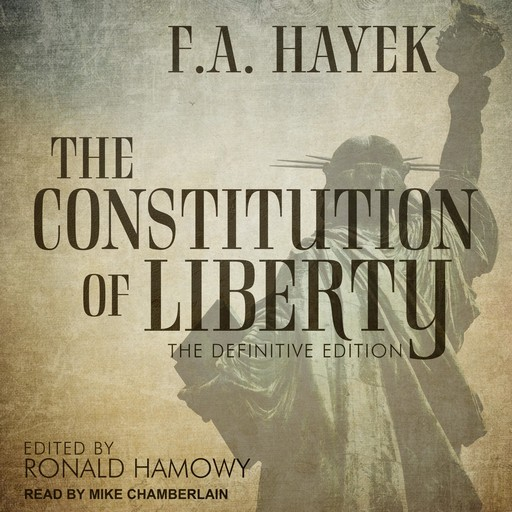 The Constitution of Liberty, F.A.Hayek