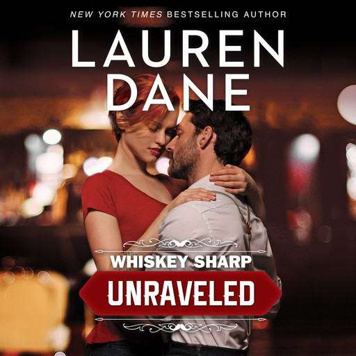 Whiskey Sharp: Unraveled, Lauren Dane
