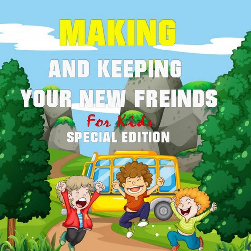 Making and keeping your new Friends for Kids (Special Edition), Tony Smith