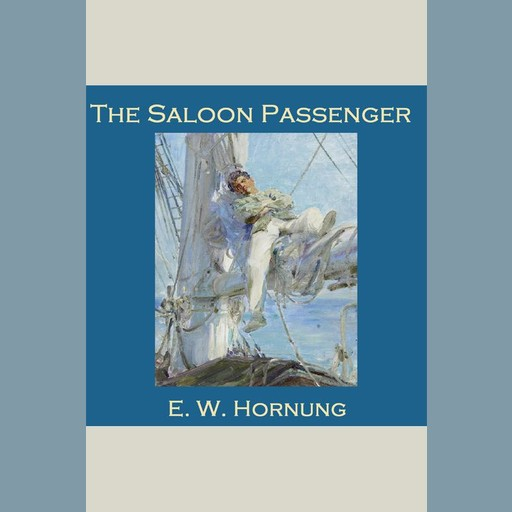 The Saloon Passenger, E.W.Hornung