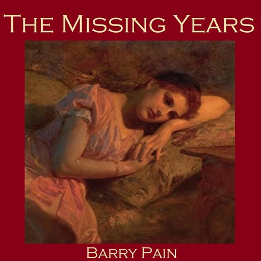The Missing Years, Barry Pain