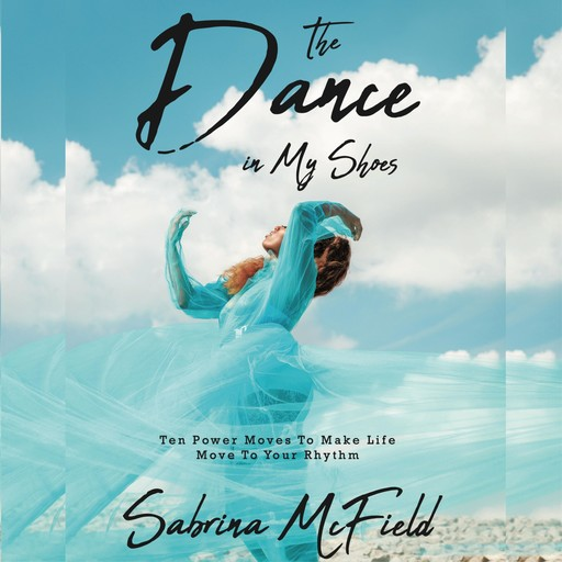 The Dance In My Shoes, Sabrina McField