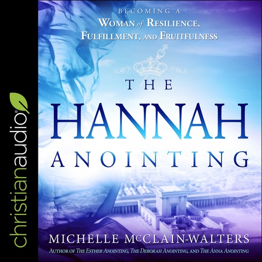 The Hannah Anointing, Michelle McClain-Walters