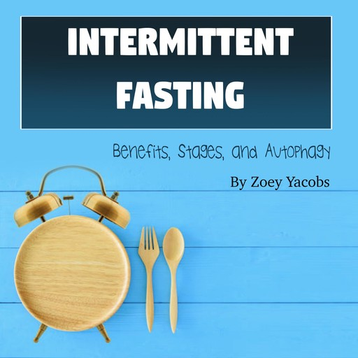 Intermittent Fasting, Zoey Jacobs