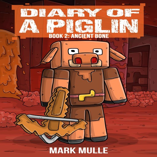 Diary of a Piglin Book 2, Mark Mulle