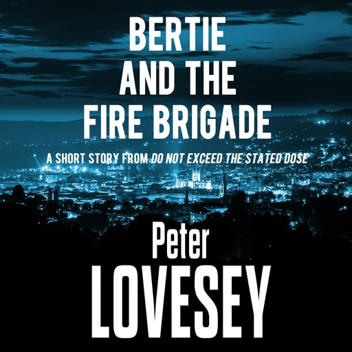 Bertie and the Fire Brigade, Peter Lovesey