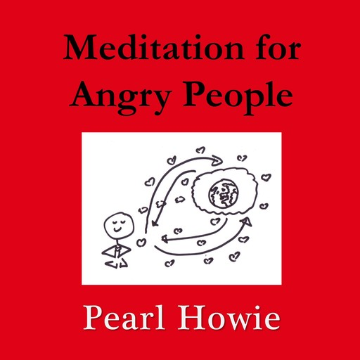 Meditation for Angry People, Pearl Howie