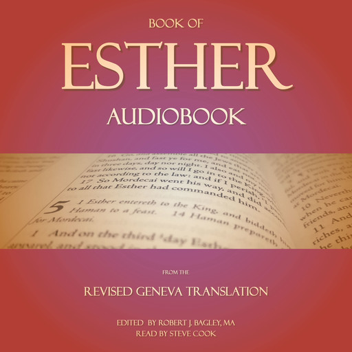 Book of Esther Audiobook: From The Revised Geneva Translation, MA, Robert J. Bagley