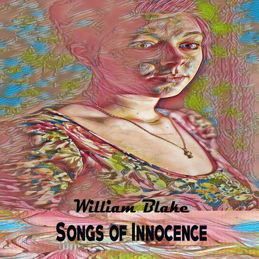 Songs of Innocence, William Blake