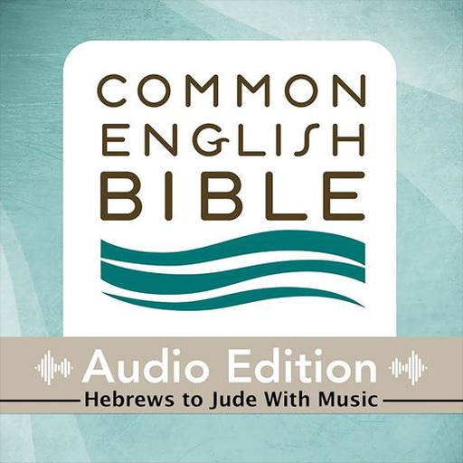 Common English Bible: Audio Edition: Hebrews to Jude with Music, Common English Bible