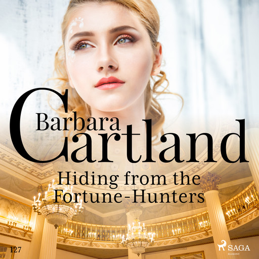 Hiding From the Fortune-Hunters (Barbara Cartland's Pink Collection 127), Barbara Cartland