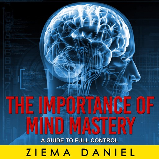 The Importance of Mind Mastery, Ziema Daniel