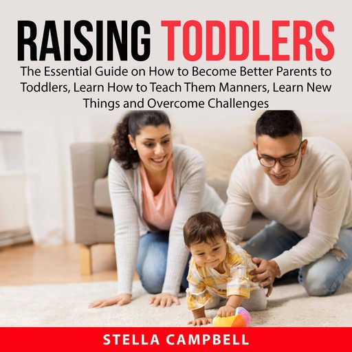 Raising Toddlers, Stella Campbell
