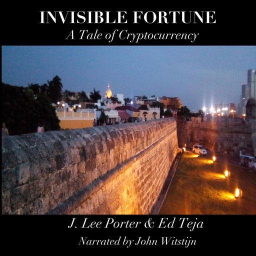 Invisible Fortune, Ed Teja, J. Lee Proter