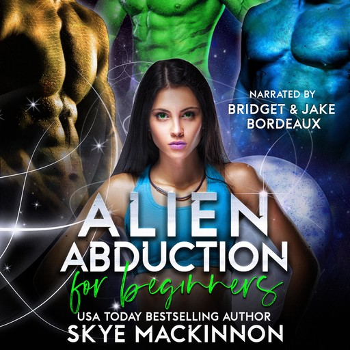Alien Abduction for Beginners, Skye MacKinnon